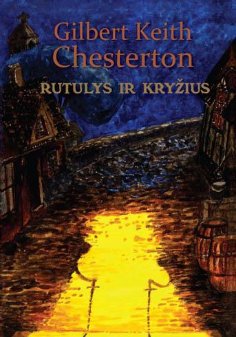 G.K. Chesterton. Rutulys ir kryžius.