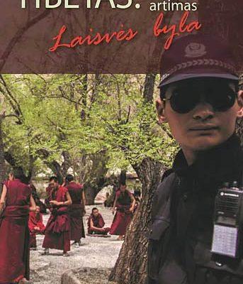 Tibetas: tolimas ir artimas. Laisvės byla